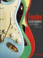 Zenekedvelőknek ajánljuk az elektromos gitárok könyvét – Tony Bacon érdekes műve a Fender cégről