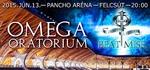 Omega-Oratórium – Felcsút Pancho Aréna- jegyek itt