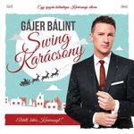 Ötcsillagos Swing Karácsony Gájer Bálint módra