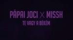 Pápai Joci és Missh új dallal jelentkezett – íme a Te vagy a békém