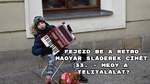 Fejezd be a retro magyar slágerek címét 33. – megy a telitalálat?