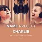 Charlie és a Name Project közös dala a Sztárban Sztárban