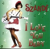 Szandi: I Love You Baby (1992)