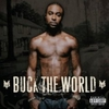 Young Buck: Buck The World (2007)