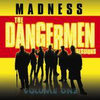 Madness: Dangermen Sessions Vol.1 (2005)