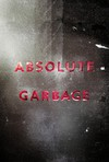 Garbage: Absolute Garbage (2007)