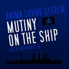 Anima Sound System: Mutiny On The Ship (Live At Artemovsk 38) (2008)