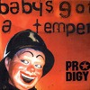 The Prodigy: Baby's Got a Temper (2002)