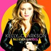 Kelly Clarkson: All I Ever Wanted  (2009)
