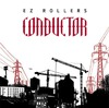 E-Z Rollers: Conductor (2007)