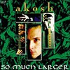 Ákos (Kovács Ákos): So Much Larger (1993)