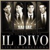 Il Divo: An Evening With Il Divo - Live In Barcelona (2009)