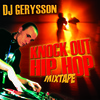 DJ Gerysson: Knock Out Hip-Hop Mixtape (2007)