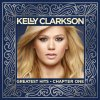 Kelly Clarkson: Greatest Hits – Chapter 1 (Deluxe Edition) (2012)